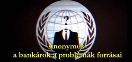 Anonymus-a bankárok a problémák forrásai