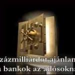 Százmilliárdot ajánlanak a bankok az adósoknak