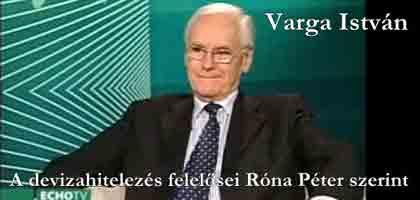 A devizahitelezés felelősei Róna Péter szerint - Megszólal Varga István MNB.