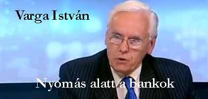 Varga István-Nyomás alatt a bankok