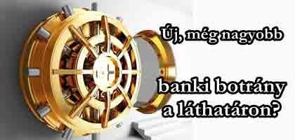 Új, még nagyobb banki botrány a láthatáron?