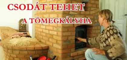 CSODÁT TEHET A TÖMEGKÁLYHA