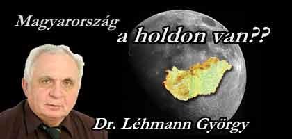 Dr. Léhmann-Magyarország a Holdon van??