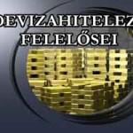 """A """"DEVIZAHITELEZÉS"""" FELELŐSEI"""