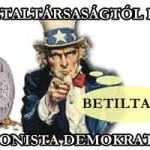 EGY ASZTALTÁRSASÁGTÓL RETTEG A CIONISTA DEMOKRATÚRA.