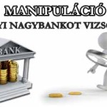 MANIPULÁCIÓ - TUCATNYI NAGYBANKOT VIZSGÁLNAK.