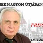 DR. LÉHMANN:VALAKIKNEK NAGYON ÚTJÁBAN VOLTAM.