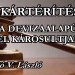 KÁRTÉRÍTÉS A DEVIZAALAPÚ HITEL KÁROSULTJAINAK