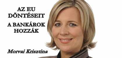 AZ EU DÖNTÉSEIT A BANKÁROK HOZZÁK-MORVAI KRISZTINA.
