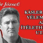 KÁSLER ÁRPÁD VÉLEMÉNYE AZ ÍTÉLETHÍRDETÉS UTÁN-TATÁR JÓZSEF.