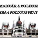 MEGTÁMADTÁK A POLITIKUSOKAT – TÜNTETÉS A FÖLDTÖRVÉNY ELLEN