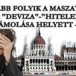 """TOVÁBB FOLYIK A MASZATOLÁS A """"DEVIZA""""-""""HITELEK"""" FELSZÁMOLÁSA HELYETT – VIDEÓ"""