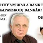KAPASZKODJ BANKÁR - AVAGY A VÁRATLAN FORDULAT!