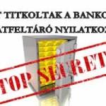 MIT TITKOLTAK A BANKOK A KOCKÁZATFELTÁRÓ NYILATKOZATBAN?