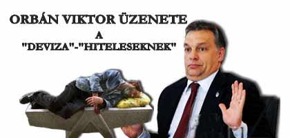 """ORBÁN VIKTOR ÜZENETE A """"DEVIZA""""-""""HITELESEKNEK"""""""