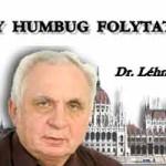 A NAGY HUMBUG FOLYTATÓDIK – DR. LÉHMANN GYÖRGY