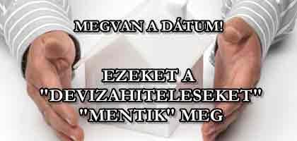 """MEGVAN A DÁTUM! EZEKET A """"DEVIZAHITELESEKET"""" """"MENTIK"""" MEG."""