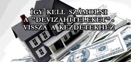 """ÍGY KELL SZÁMOLNI A """"DEVIZAHITELEKET"""" - VISSZA A KEZDETEKHEZ."""