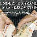 RENDEZNÉ A SZÁMLÁT A BANKSZÖVETSÉG!