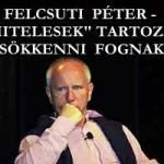 """FELCSUTI PÉTER - A """"HITELESEK"""" TARTOZÁSAI CSÖKKENNI FOGNAK!"""