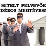 HITELT FELVEVŐK SZÁNDÉKOS MEGTÉVESZTÉSE