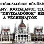"""KORMÁNY: JOGTALANUL TILTJÁK LE A """"DEVIZAADÓSOK"""" BÉRÉT A VÉGREHAJTÓK – FEHÉRGALLÉROS BŰNÖZÉS"""