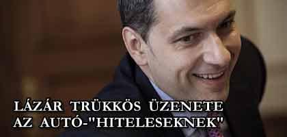 """LÁZÁR TRÜKKÖS ÜZENETE AZ AUTÓ-""""HITELESEKNEK""""."""
