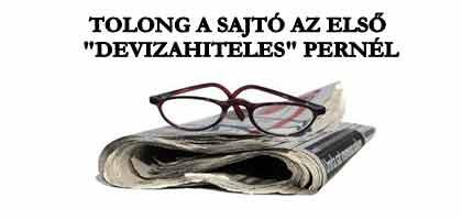 """TOLONG A SAJTÓ AZ ELSŐ """"DEVIZAHITELES"""" PERNÉL."""