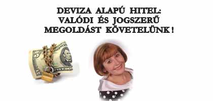 DEVIZA ALAPÚ HITEL: VALÓDI ÉS JOGSZERŰ MEGOLDÁST KÖVETELÜNK!