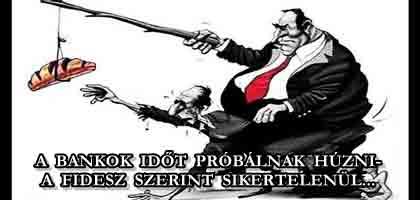 A BANKOK IDŐT PRÓBÁLNAK HÚZNI-A FIDESZ SZERINT SIKERTELENÜL + SZOLGÁLATI KÖZLEMÉNY!