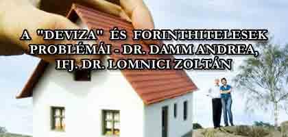 "A ""DEVIZA"" ÉS FORINTHITELESEK PROBLÉMÁI-DR. DAMM ANDREA, IFJ. DR. LOMNICI ZOLTÁN."