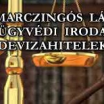 """DR. MARCZINGÓS LÁSZLÓ ÜGYVÉDI IRODA-""""DEVIZAHITELEK"""""""