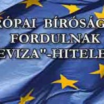 """EURÓPAI BÍRÓSÁGHOZ FORDULNAK A """"DEVIZA""""-HITELESEK!"""