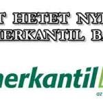 KÉT HETET NYERT A MERKANTIL BANK.