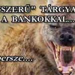 """""""KÉNYSZERŰ"""" TÁRGYALÁSOK A BANKOKKAL-avagy a törvények arra valók, hogy egyeseknek legyen mit megszegni."""