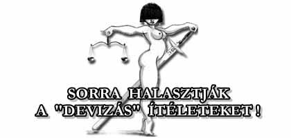 """SORRA HALASZTJÁK A """"DEVIZÁS"""" ÍTÉLETEKET!"""