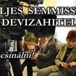 """TELJES SEMMISSÉG-""""DEVIZAHITEL"""""""