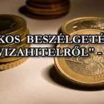 """TITKOS BESZÉLGETÉSEK A """"DEVIZAHITELRŐL"""" – 1. RÉSZ"""