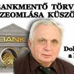 A BANKMENTŐ TÖRVÉNY ÖSSZEOMLÁSA KÜSZÖBÉN