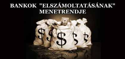 """A BANKOK """"ELSZÁMOLTATÁSÁNAK"""" MENETRENDJE."""