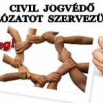CIVIL JOGVÉDŐ HÁLÓZATOT SZERVEZÜNK!