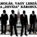 """ELSZÁMOLÁS, VAGY LESZÁMOLÁS KÉSZÜL A """"DEVIZA"""" KÁROSULTAKKAL?"""