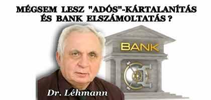 """MÉGSEM LESZ """"ADÓS""""-KÁRTALANÍTÁS ÉS BANK ELSZÁMOLTATÁS?"""