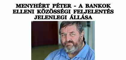 MENYHÉRT PÉTER - A BANKOK ELLENI KÖZÖSSÉGI FELJELENTÉS JELENLEGI ÁLLÁSA.