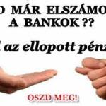 VELED MÁR ELSZÁMOLTAK A BANKOK AZ ÁLTALUK ELLOPOTT PÉNZRŐL?