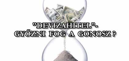 """""""DEVIZAHITEL""""- GYŐZNI FOG A GONOSZ?"""