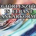 A VÉGTÖRLESZTŐKKEL IS ELBÁNT A BANKÁRKORMÁNY