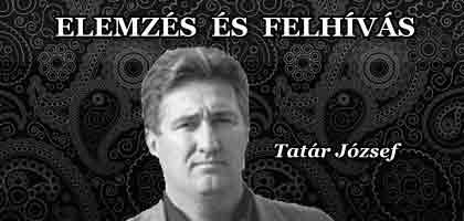 ELEMZÉS ÉS FELHÍVÁS - TATÁR JÓZSEF.
