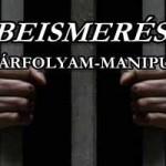 BEISMERÉS: DEVIZAÁRFOLYAM-MANIPULÁCIÓ! BEINDUL A DOMINÓ EFFEKTUS?