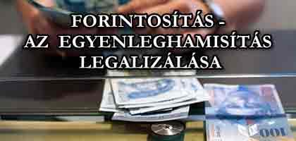 FORINTOSÍTÁS - AZ EGYENLEGHAMISÍTÁS LEGALIZÁLÁSA.